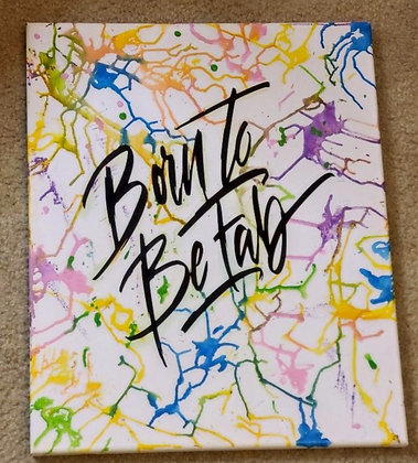 Born To Be Fab Canvas