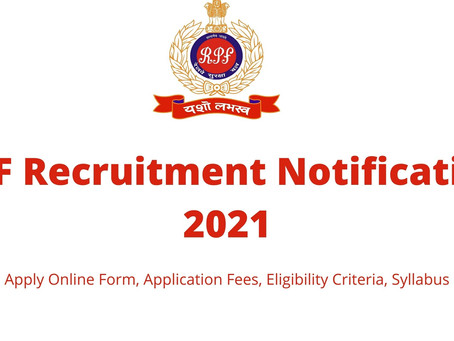 RPF Recruitment 2021 Apply Online Form, Application Fees, Eligibility Criteria, Syllabus