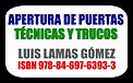Libro de cerrajeria Apertura de puertas Luis Lamas Gomez. Cerrajero