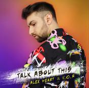 Alex Heart feat. VOR - Talk About This