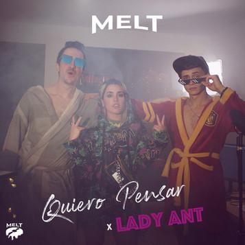 MELT x Lady Ant - Quiero Pensar