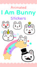 Free I Am Bunny Animated Stickers for iMessage iPhone iPad