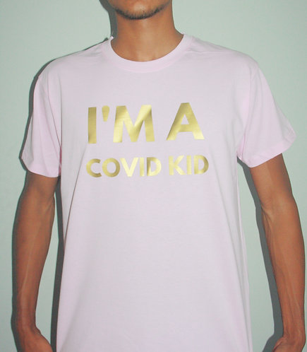I'M A COVID KID | Pink Gold Shirt