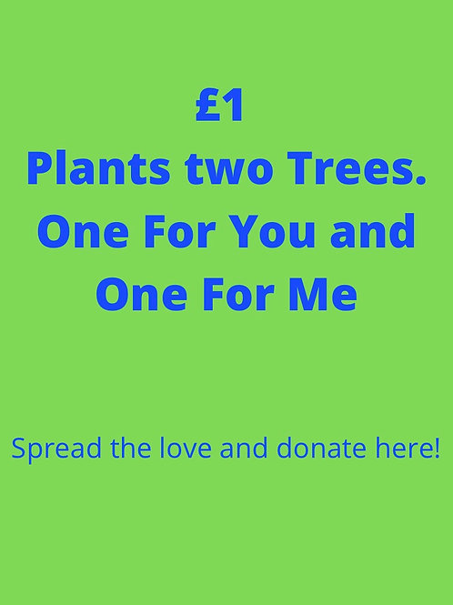 Tree For You, Tree For Me:2 Trees £1