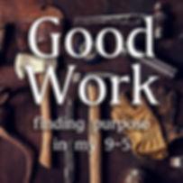 Good Work Title.jpg