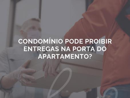 Condomínio pode proibir entregas na porta do apartamento?