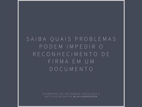 Saiba quais problemas podem impedir o reconhecimento de firma em um documento