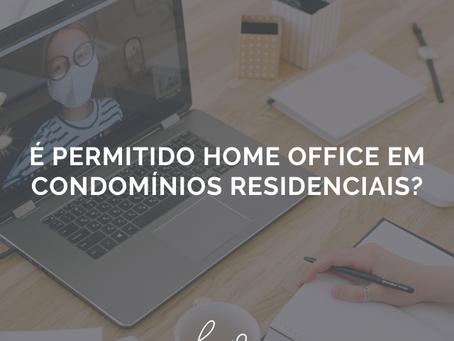 É permitido Home Office em condomínios residenciais?