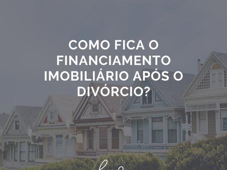 Como fica o Financiamento Imobiliário após o divórcio?