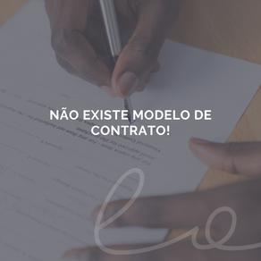 Não existe modelo de contrato!