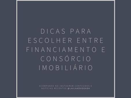Dicas para escolher entre Financiamento e Consórcio Imobiliário