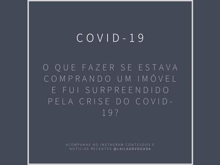 O que fazer se estava comprando um imóvel e fui surpreendido pela crise do COVID-19?