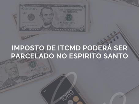 Imposto de ITCMD poderá ser parcelado no Espirito Santo