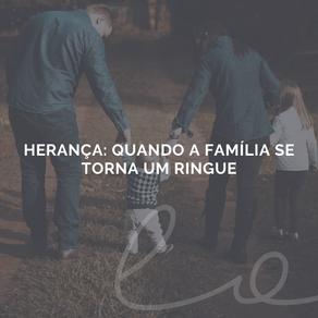 Herança: Quando a família se torna um ringue