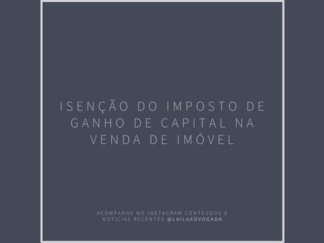 Isenção do imposto de Ganho de Capital na venda de imóvel
