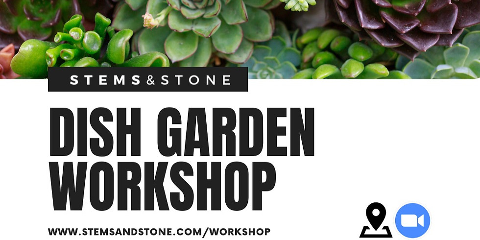 Dish Garden Workshop (4pm Onsite)