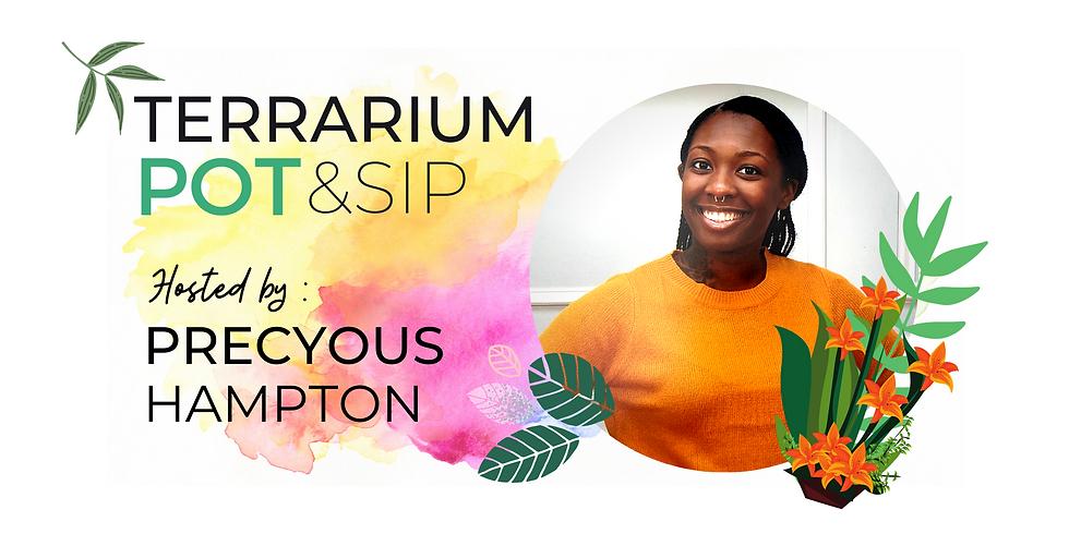 Terrarium Pot & Sip with Precyous Hampton