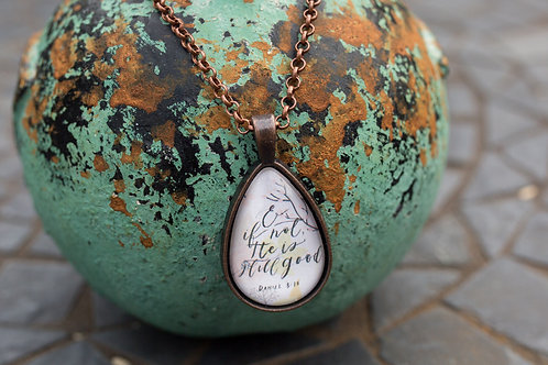 """& if not, He is still good"" Floral Necklace"
