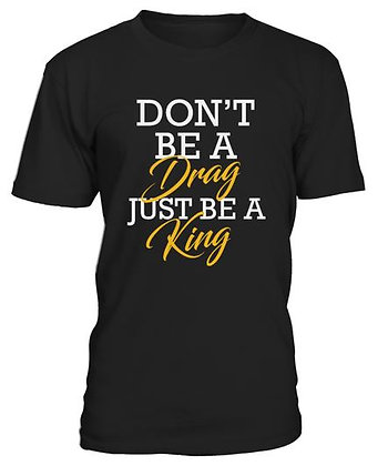 Just Be A King