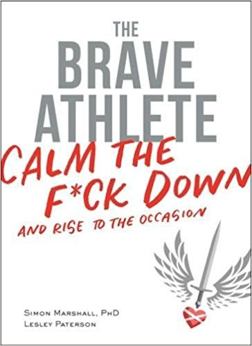 Pre-Book Review/Podcast Plug: The Brave Athlete: Calm the F*ck Down and Rise to the Occasion