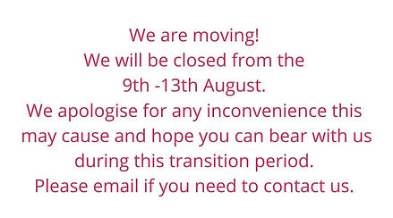 We are moving! We will be closed from the 9th -13th August. We apologise for any inconveni