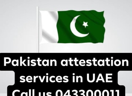 Pakistan Certificate Attestation Services In Dubai,