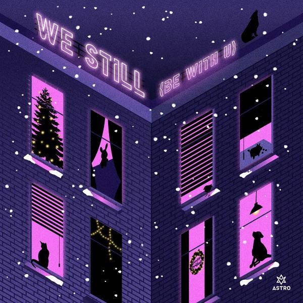 아스트로(ASTRO) - WE STILL (Be with U)