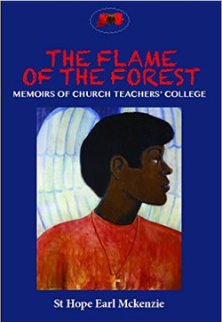 Flame of the Forest- Memoirs of Church Teachers' College