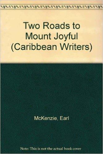 Two Roads to Mount Joyful (Caribbean Writers Series)