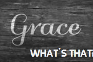 Grace, What's That?