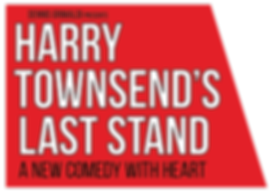 Harry Townsend's Last Stand - A New Comedy With Heart