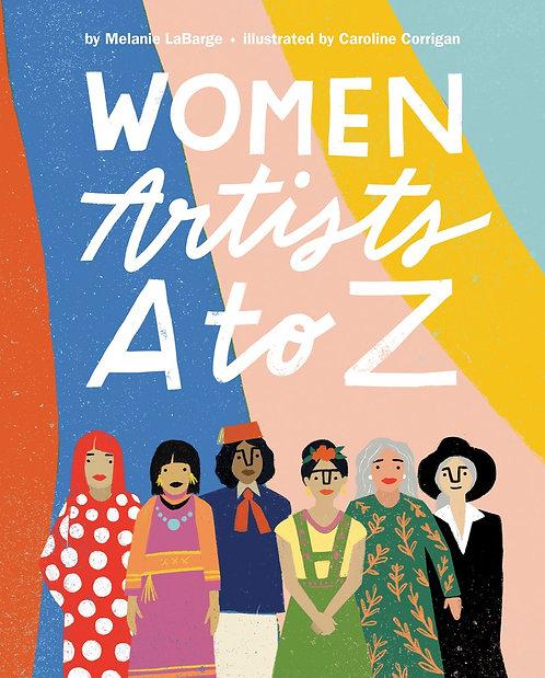 Women Artists A to Z by Melanie LaBarge, Caroline Corrigan