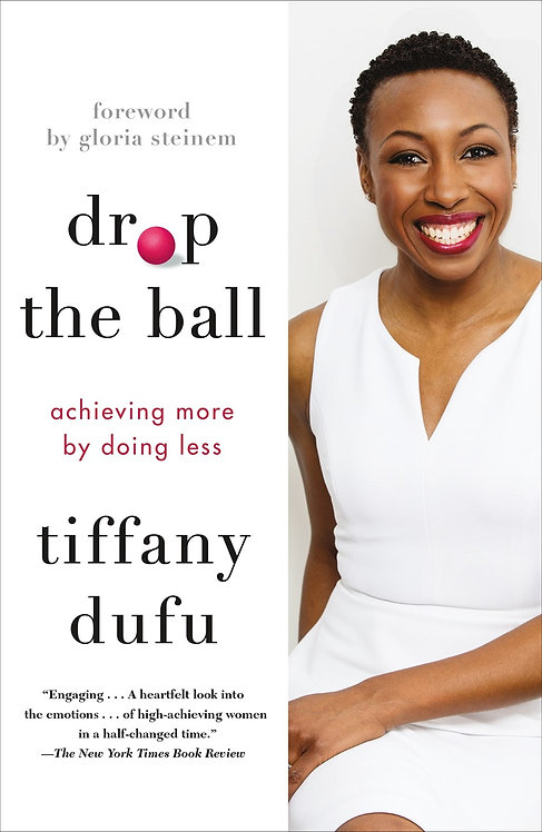 Drop the Ball (Paperback) by Tiffany Dufu