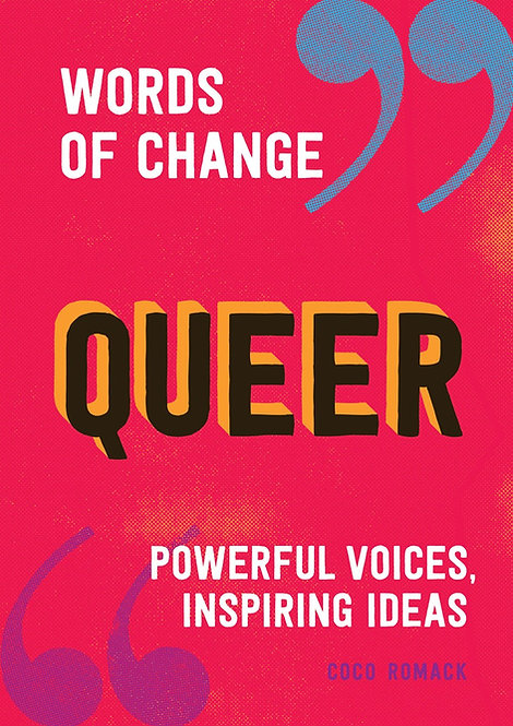 Queer (Words of Change series): Powerful Voices, Inspiring Ideas by Coco Romack