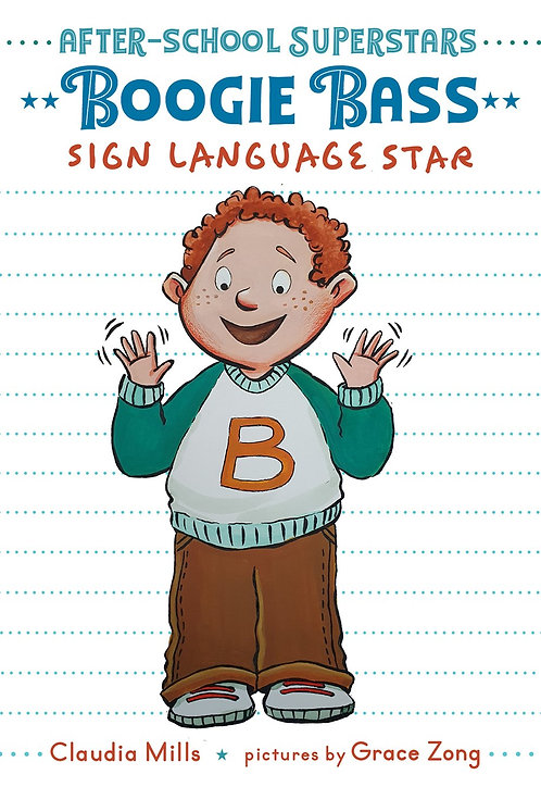 Boogie Bass, Sign Language Star by Claudia Mills, Grace Zong