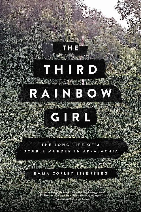 The Third Rainbow Girl (Paperback) by Emma Copley Eisenberg