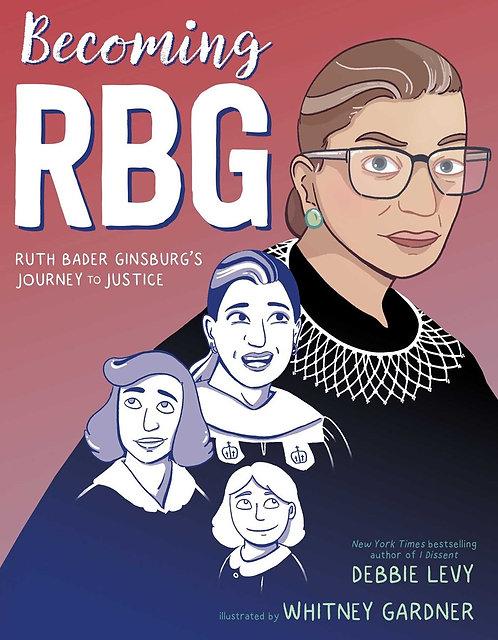 Becoming RBG By Debbie Levy, Whitney Gardner