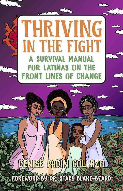 Thriving in the Fight by Denise Padín Collazo, Dr. Stacy Blake-Beard