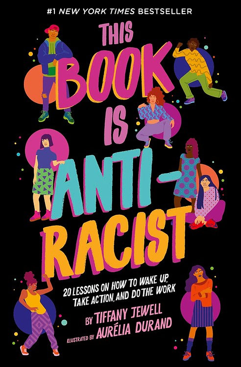 This Book Is Anti-Racist by Tiffany Jewell, Aurelia Durand