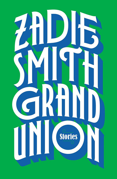 Grand Union: Stories by Zadie Smith