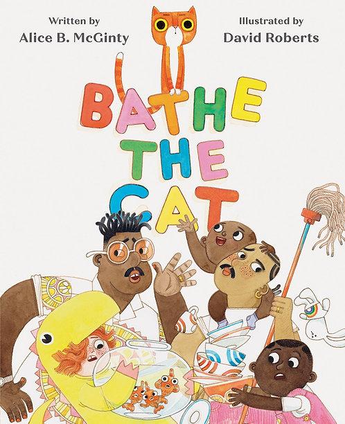 Bathe the Cat by Alice B. McGinty, David Roberts