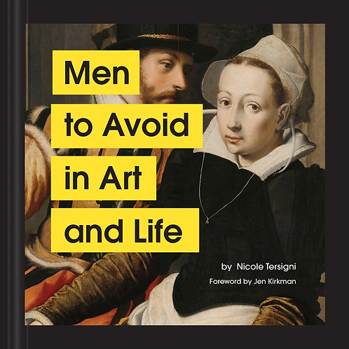 Men to Avoid in Art and Life by Nicole Tersigni, Jen Kirkman