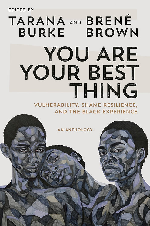 You Are Your Best Thing by Tarana Burke, Brené Brown