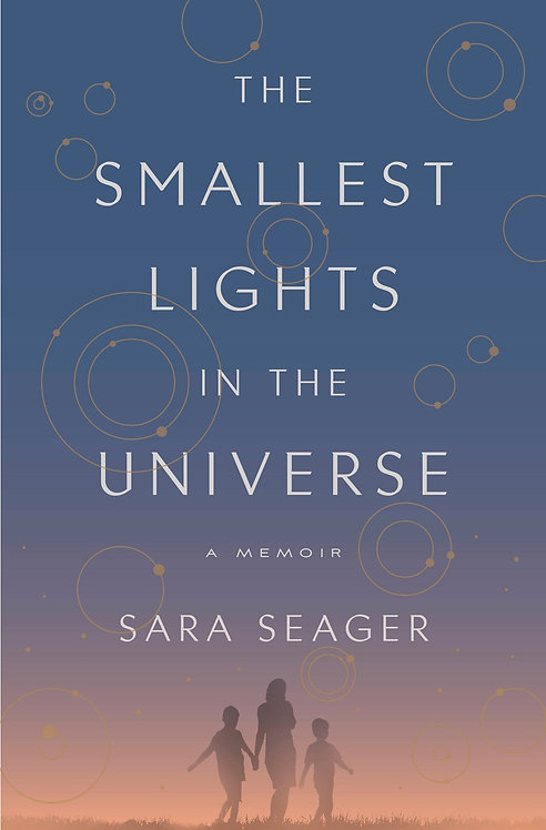 The Smallest Lights in the Universe by Sara Seager