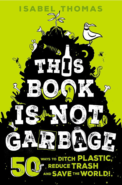 This Book Is Not Garbage by Isabel Thomas, Alex Paterson