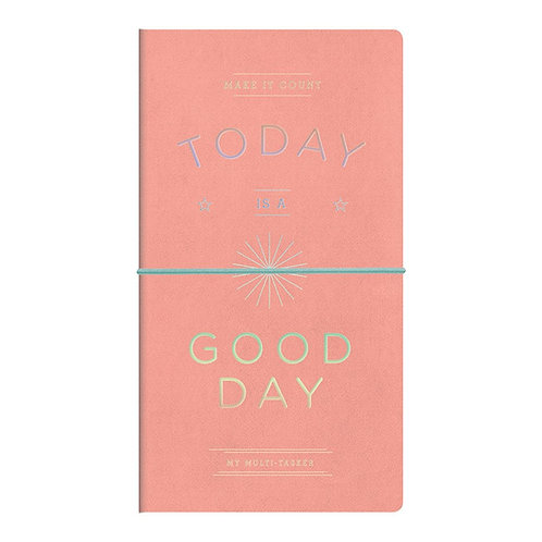 Today is a Good Day Multi-tasker Journal