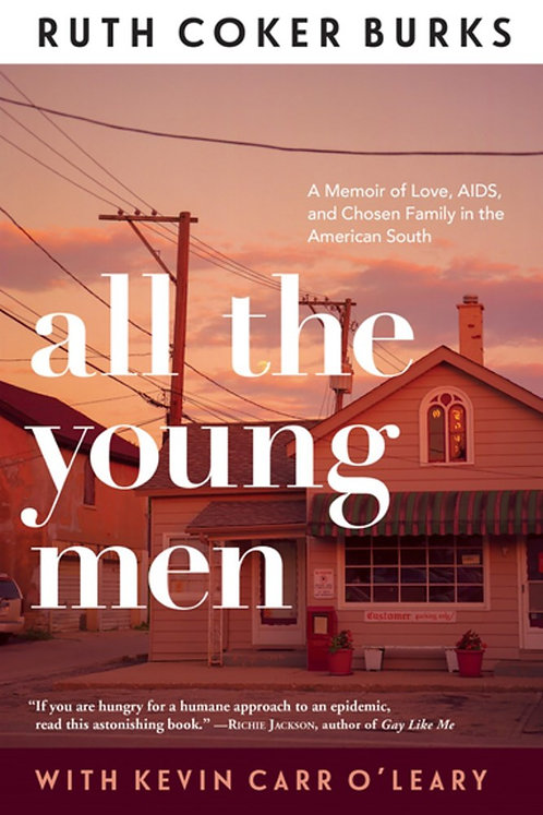 All The Young Men by Ruth Coker Burks, Kevin Carr O'Leary