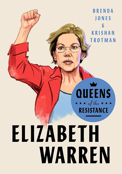 Queens of the Resistance: Elizabeth Warren by Brenda Jones, Krishan Trotman