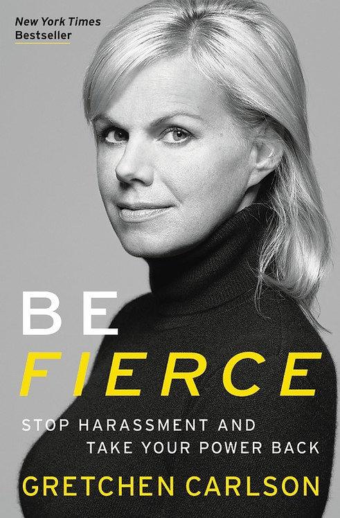 Be Fierce by Gretchen Carlson