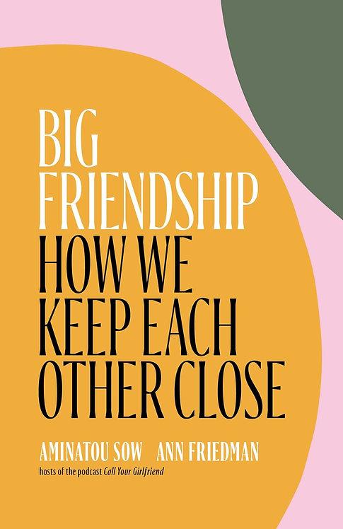 Big Friendship by Aminatou Sow, Ann Friedman